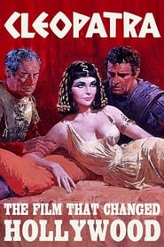 Cleopatra: The Film That Changed Hollywood