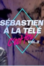 Sébastien à la télé, c'est fou ! – Volume 2
