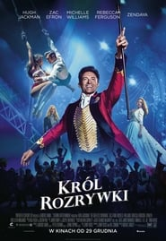 Król rozrywki / The Greatest Showman  2017