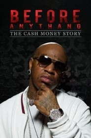 Before Anythang:The Cash Money Story