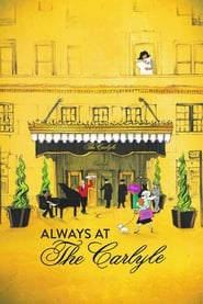 Always at The Carlyle (2018) Watch Online Free