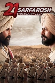 21 Sarfarosh – Saragarhi 1897 (2018)
