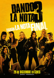 Dando la Nota 3 / Nota Perfectas 3 / Pitch Perfect 3