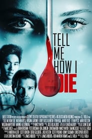 Tell Me How I Die Película Completa HD 1080p [MEGA] [LATINO]