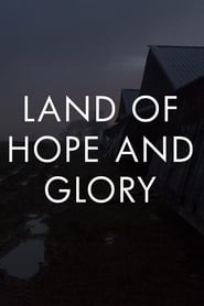 Regarder Land of Hope and Glory