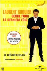 Laurent Ruquier : Gentil pour la dernière fois 2001