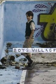 Boys Village (2011)