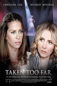 Taken Too Far (2017) Openload Movies