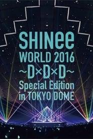 SHINee World 2016 ~DxDxD~ 2016