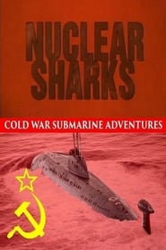 Nuclear Sharks - Cold War Submarine Adventures 1998