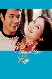 Ngayong Nandito Ka (2003)