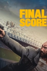 Final Score (2018) Full Movie Watch Online HD Print Free Download