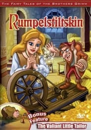 The Fairy Tales of the Brothers Grimm: Rumpelstiltskin / The Valiant Little Tailor 2005