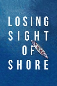 Losing Sight of Shore (2017) -