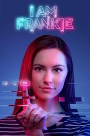 Poster I Am Frankie 2018