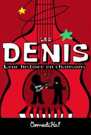 Les Denis: Leur histoire en chansons
