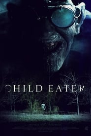 Child Eater (2016) Full Movie
