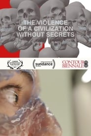 The Violence of a Civilization without Secrets (2018) Online Cały Film Lektor PL