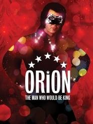 مترجم أونلاين و تحميل Orion: The Man Who Would Be King 2015 مشاهدة فيلم