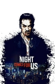 The Night Comes For Us 2018 Türkçe Dublaj izle