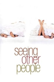 Seeing Other People (2004) Cda Online Cały Film Zalukaj