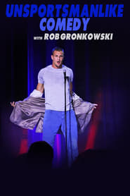 Unsportsmanlike Comedy with Rob Gronkowski (2018)