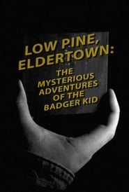 Low Pine, Eldertown: The Mysterious Adventures of the Badger Kid