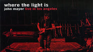 Where the Light is: John Mayer Live in Los Angeles