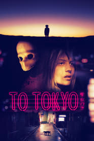 To Tokyo (2018)