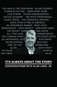 It's Always About the Story: Conversations with Alan Ladd, Jr.