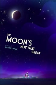 The Moon's Not That Great (2021)