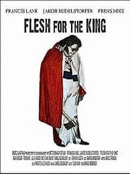 Flesh for the king 2006