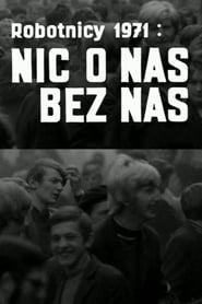 Robotnicy 1971 – Nic o nas bez nas