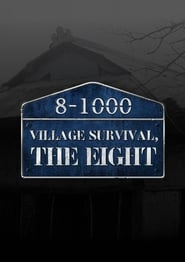 Village Survival, the Eight (2018)