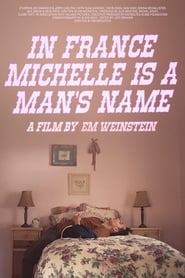 In France Michelle is a Man's Name (2020)