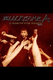 Black Bomb Ä: 21 years of pure madness live act