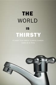 The World Is Thirsty