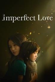 مشاهدة مسلسل Imperfect Love مترجم أون لاين بجودة عالية