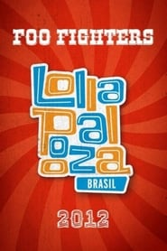 Foo Fighters: Live at Lollapalooza Brasil