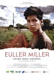 Euller Miller – Entre Dois Mundos