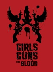 Girls Guns and Blood Legendado Online