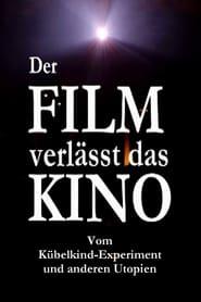 Der Film verlässt das Kino: Vom Kübelkind-Experiment und anderen Utopien (2018)