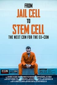 From Jail Cell to Stem Cell: the Next Con for the Ex-Con (2020)