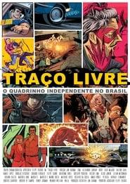 Traço Livre: o Quadrinho Independente no Brasil