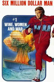 The Six Million Dollar Man: Wine, Women and War (1973)
