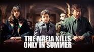La Mafia tue seulement en été en streaming
