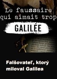 Le faussaire qui aimait trop Galilée