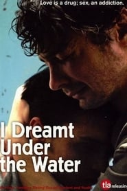 I Dreamt Under the Water (2008)