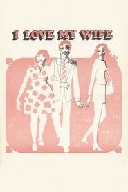 I Love My Wife 1970
