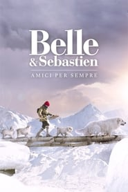 Watch Belle & Sebastien: Amici per sempre on FilmPerTutti Online